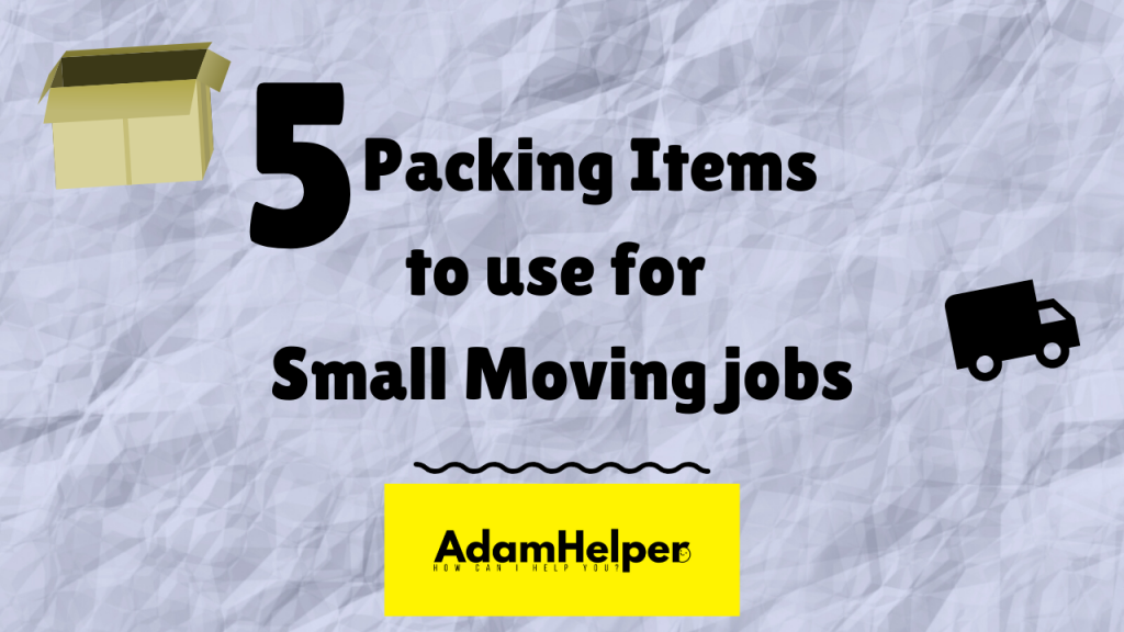 5 Packing Items to use for Small Moving Jobs Professional Packing and Moving Help Boston Massachusetts Same Day Help