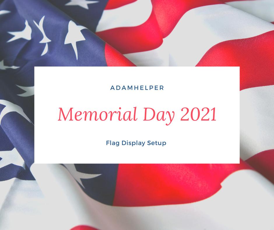 setting up Memorial Day Flag Display Setup by AdamHelper Boston Massachusetts Handyman services