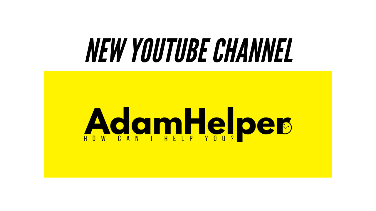 New AdamHelper Youtube channel for handyman and general labor tips and tricks videos 2021 2022 2