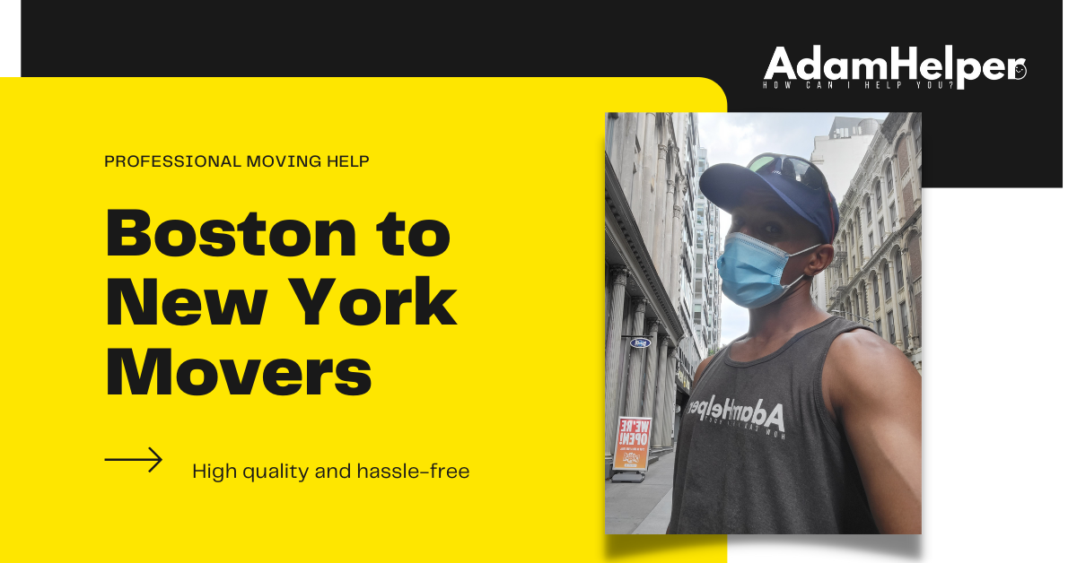 AdamHelper Boston Moving Company are the best Boston to New York Movers